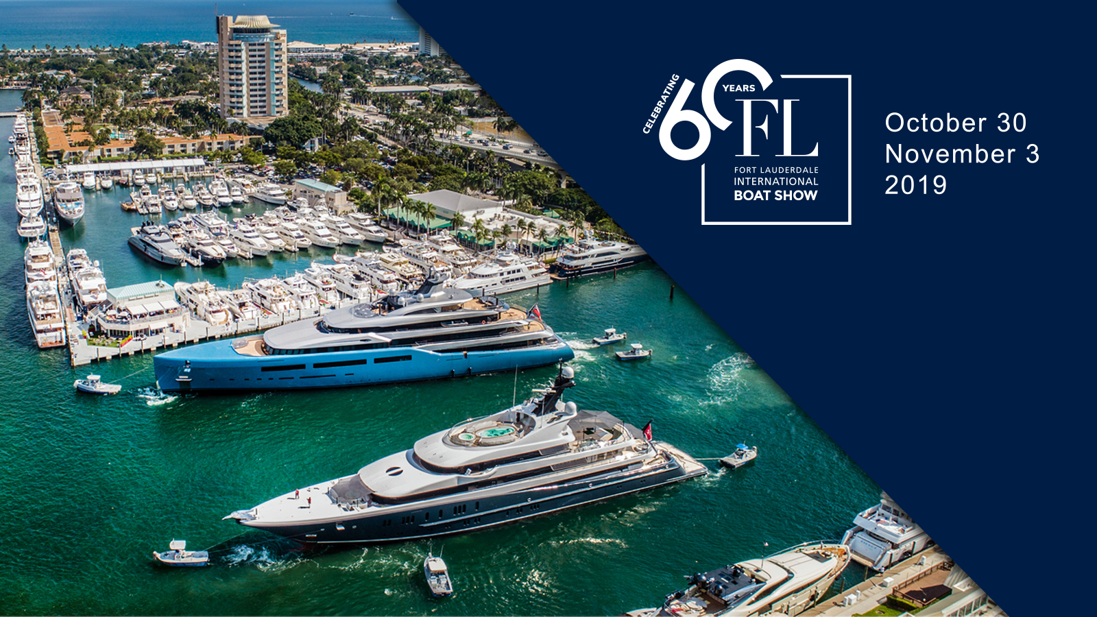 Fort Lauderdale International Boat Show (Oct 30 - Nov 3)